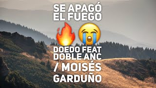 Doedo / Se Apagó El Fuego / Ft Doble A nc & Moisés Garduño  (Video Lyric)