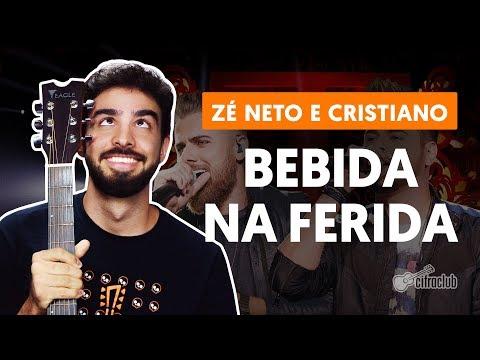 Como tocar no violão: BEBIDA NA FERIDA - Zé Neto e Cristiano versão simplificada