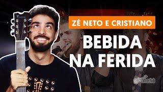 Baixar Como tocar no violão: BEBIDA NA FERIDA - Zé Neto e Cristiano (versão simplificada)