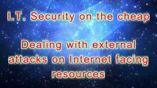 IT on the Cheap, dealing with security threats to your business