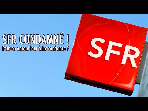 SFR Condamné en Justice. Explications !