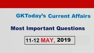 Current Affairs 11-12 May , 2019 : English MCQs | Daily Current Affairs in English