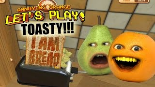 Annoying Orange - Let's Play I Am Bread: Toasty!!!