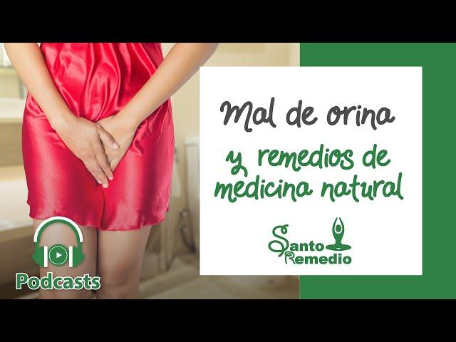 Mal de orina y remedios de medicina natural - Santo Remedio Panamá. Farmacia de medicina natural.