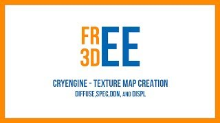 CRYENGINE - Texture Map Creation