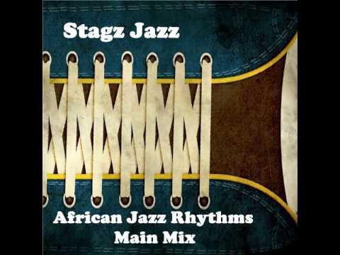 Stagz Jazz African Jazz Rhythms Main Mix