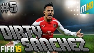 DIRTY SANCHEZ! #5 - FIFA 15 ULTIMATE TEAM