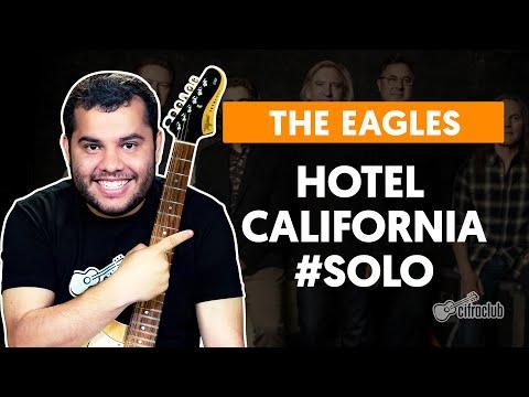HOTEL CALIFORNIA - The Eagles  Como fazer solo de guitarra