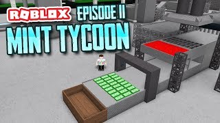 MAKING ROBUX - Roblox Mint Tycoon #11
