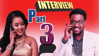 ZARA/FELFALIT/ENTERTAINMENT# New Eritrean INTERVIEW_Erena Afewerki(MILENU)_Part 3 by tesfaldet (Top)