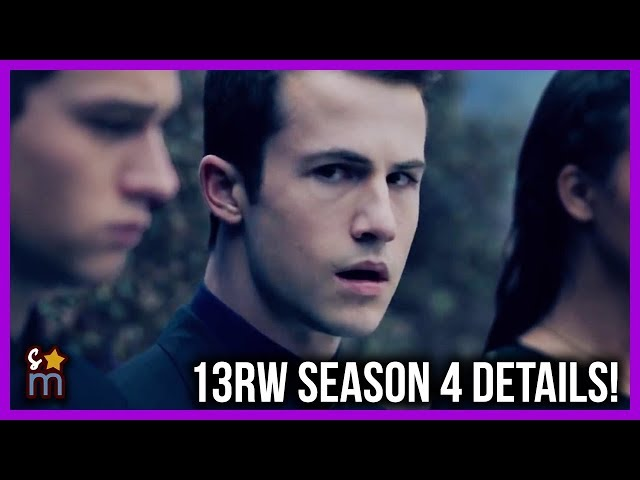 13 REASONS WHY Renewed for FINAL Season 4 - All the Details So Far!