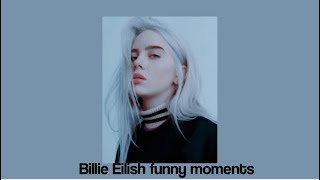 Billie eilish funny moments (part two)