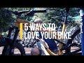 5 Ways to Love Your Bike