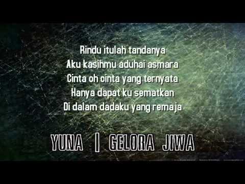 Yuna - Gelora Jiwa-lirik