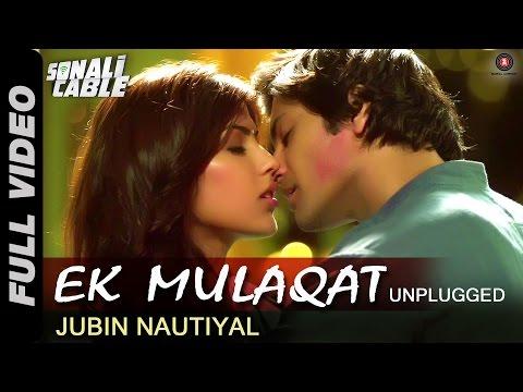 Ek Mulaqat - Unplugged | Sonali Cable | Ali Fazal & Rhea Chakraborty | Jubin Nautiyal | HD