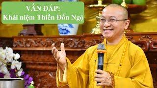 Vấn đáp: Khái niệm Thiền Đốn Ngộ | Thích Nhật Từ
