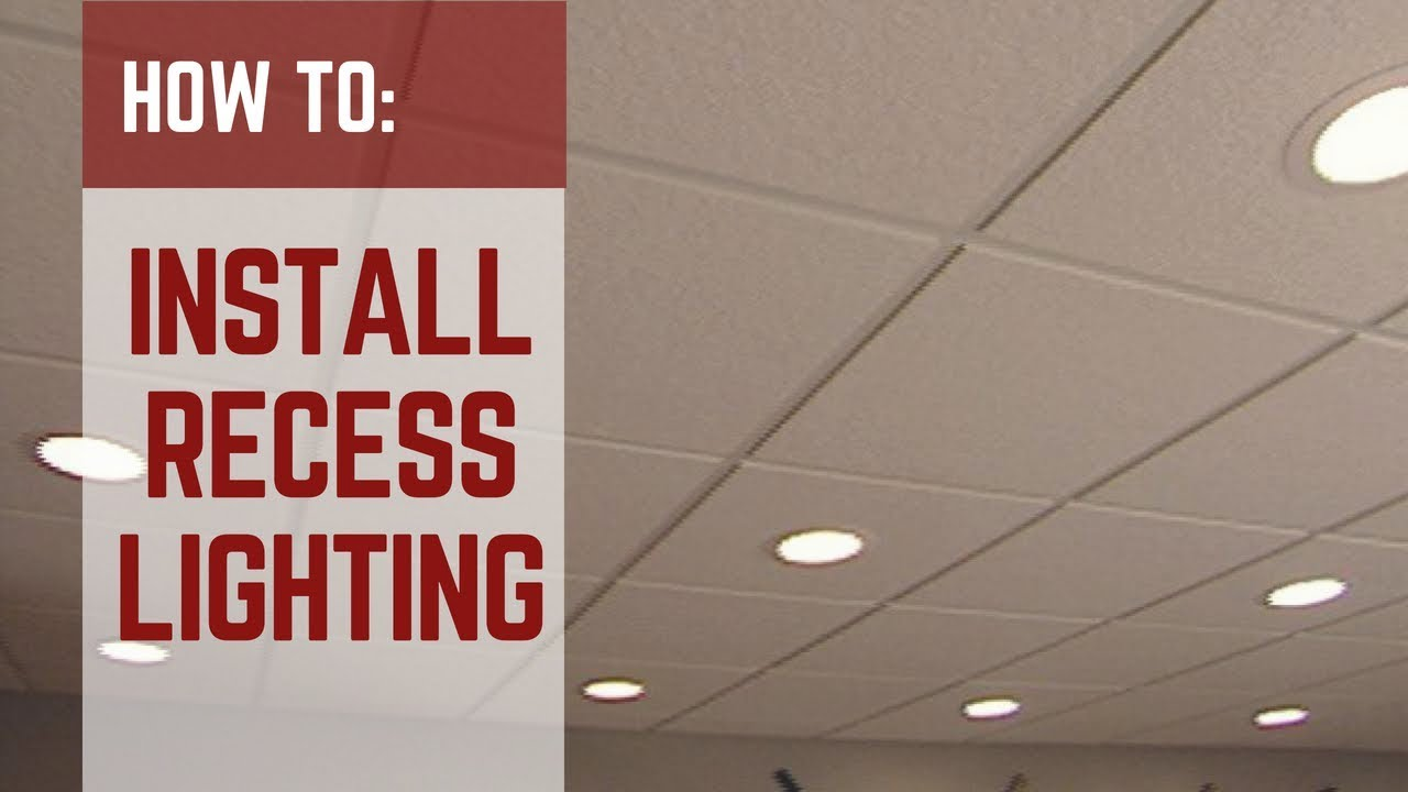how to installing recessed lighting