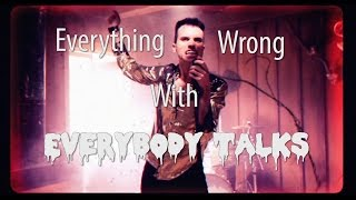 "Everything Wrong With Neon Trees - ""Everybody Talks"""