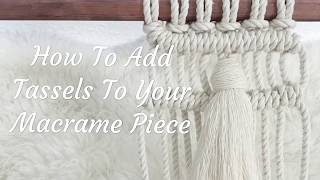 How To Add Tassels To Your Macrame Piece