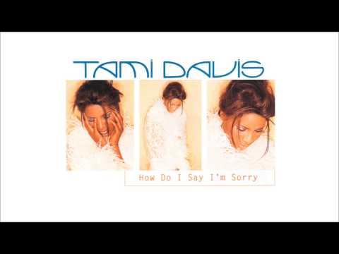 Tami Davis  How Do I Say Im Sorry SAS Old Skool 12 Mix 2000