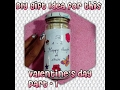 Valentine's Day DIY Gifts Idea Part-1 | In Colors I Believe