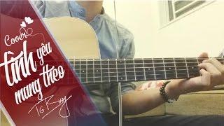 Tình Yêu Mang Theo - Nhật Tinh Anh | Guitar Cover