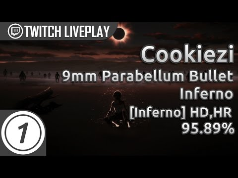 Cookiezi | 9mm Parabellum Bullet - Inferno [The Eclipse] HDHR 95.89% 8.79* PASS | Livestream w/ chat