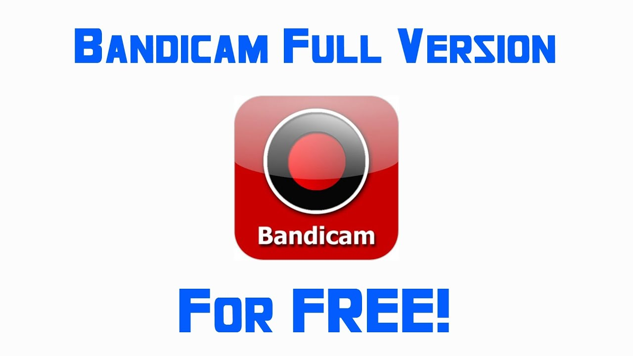 Bandicam - FULL VERSION FOR FREE NOT WORKING 2015 - YouTube