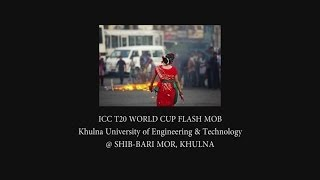 ICC World Twenty 20 Bangladesh 2014, Flash Mob - KUET