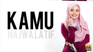 Video KAMU - NAJWA LATIF LIRIK 2017 download MP3, 3GP, MP4, WEBM, AVI, FLV November 2017