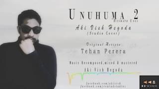 UNUHUMA 2 | Husmath Unui - (Cover By Aki Vish Hegoda)