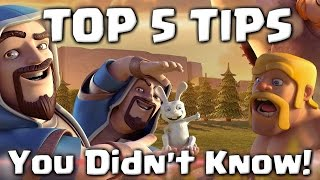 Top 5 Clash of Clans Tips You Didn't Know!