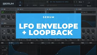 How to use the Serum LFO's Envelope mode and Loopback point to create an LFEnvelope