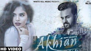Happy Raikoti New song 2018 || AKHIAN || akhiyan dy kol teri photo