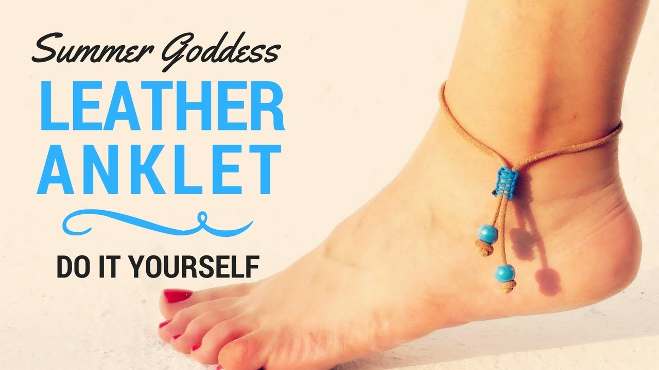 How To Make A Beautiful Leather Summer Anklet Diy Beach Ankle Bracelet Tutorial Foot Jewelry