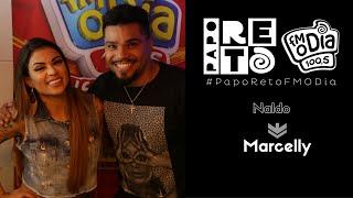 Naldo X Marcelly - Papo Reto FM O Dia (Final da 2ª Temporada)