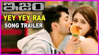 ISM Trailer - Yey Yey Yey Raa Song | Kalyanram | Aditi Arya | Puri Jagannadh