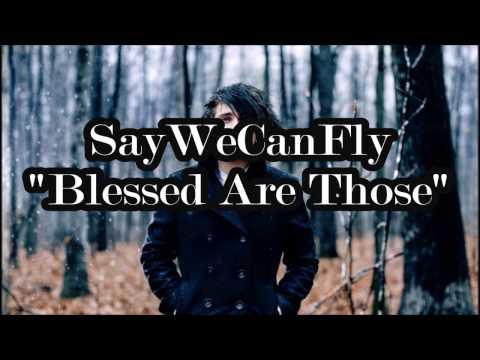 SayWeCanFly - Blessed Are Those (Lyrics) Español/Ingles