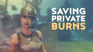 SAVING PRIVATE BURNS (Fortnite Battle Royale)