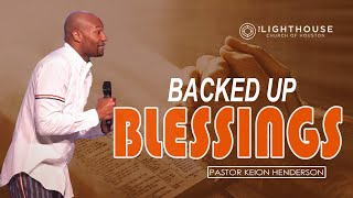Backed Up Blessings | Pastor Keion Henderson