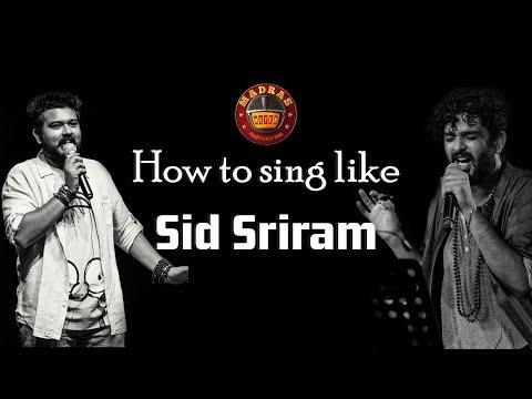 How to sing like Sid Sriram -  Side Dish   Madras Meter