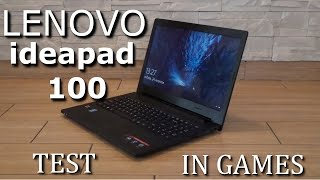 Lenovo ideapad 100 - Test in 10 games