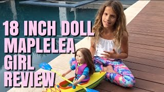 Chloe Reviews 18 inch Maplelea Dolls