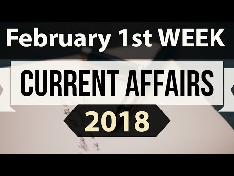 (English) February 2018 Current Affairs 1st week part 1 - UPSC/IAS/SSC/IBPS/CDS/RBI/SBI/NDA/CLAT/KVS