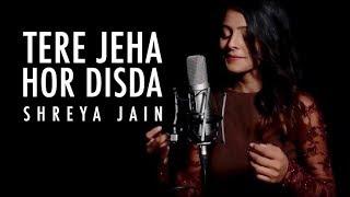 Tere Jeha Hor Disda   Female Version   Shreya Jain   Vivart