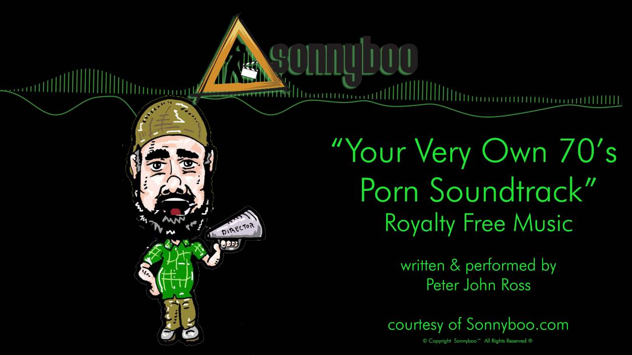 Sonnyboos Royalty Free Music Your Very Own 70s Porn Soundtrack By Peter John Ross