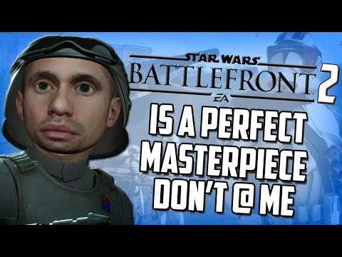 Star Wars Battlefront 2 is a Perfect Masterpiece Don't @ Me thumbnail