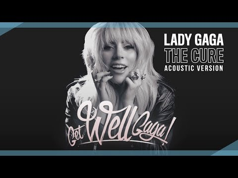 Lady Gaga / The Cure (Acoustic Version) Music Video I GET WELL GAGA ❤️