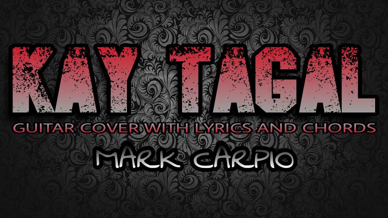 Kay Tagal Mark Carpio Guitar Cover With Lyrics Chords