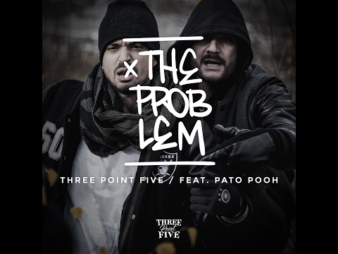 Three Point Five - The Problem feat. Pato Pooh